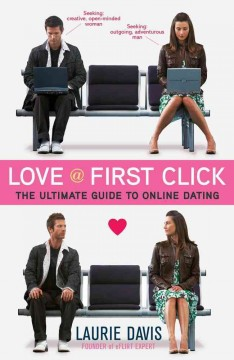 Love @ first click : the ultimate guide to online dating cover image