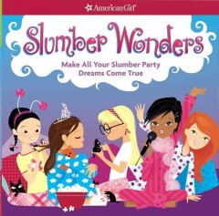Slumber wonders : make all your slumber party dreams come true cover image