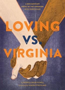 Loving vs. Virginia : a documentary novel of the landmark civil rights case cover image
