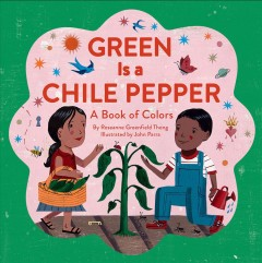 Green is a chile pepper a book of colors cover image