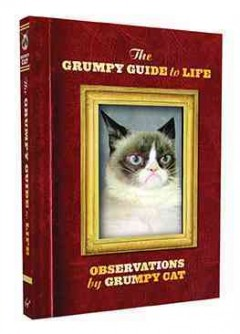 The grumpy guide to life : observations by Grumpy Cat cover image