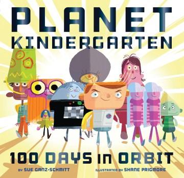 Planet Kindergarten : 100 days in orbit cover image