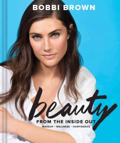 Beauty from the inside out : makeup, wellness, confidence cover image