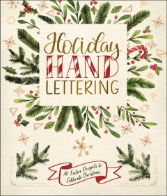 Holiday hand lettering : 30 festive projects to celebrate Christmas cover image