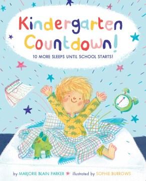 Kindergarten countdown! : ten more sleeps until school starts! cover image