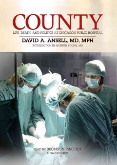 County [life, death and politics at Chicago's Public Hospital] cover image