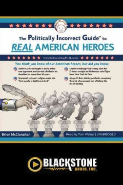 The politically incorrect guide to real american heroes cover image