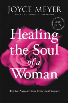 Healing the soul of a woman how to overcome your emotional wounds cover image