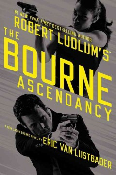 Robert Ludlum's The Bourne ascendancy : a new Jason Bourne novel cover image