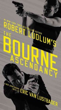 Robert Ludlum's The Bourne ascendancy a new Jason Bourne novel cover image