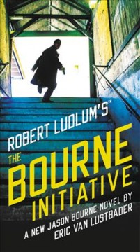 Robert Ludlum's The Bourne initiative a new Jason Bourne novel cover image