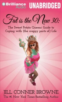 Fat is the new 30 the Sweet Potato Queens' guide to coping with (the crappy parts) of life cover image