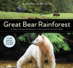 Great Bear Rainforest : a giant-screen adventure in the land of the spirit bear cover image