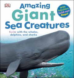 Amazing giant sea creatures : swim with the whales, dolphins, and sharks cover image
