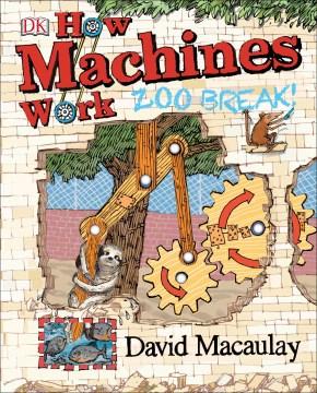 How machines work : zoo break! cover image