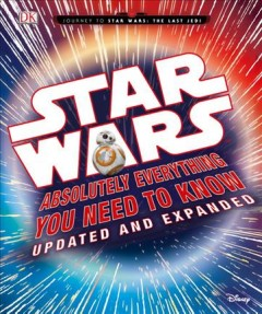 Star Wars : absolutely everything you need to know cover image