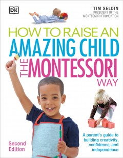 How to raise an amazing child the Montessori way cover image