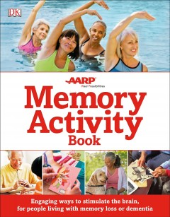 Memory activity book : engaging ways to stimulate the brain, for people living with memory loss or dementia cover image