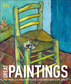 Great paintings : [the world's masterpieces explored and explained] cover image