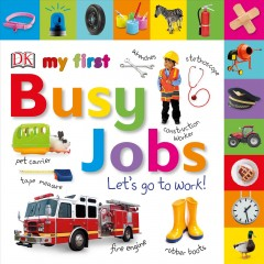 My first busy jobs : let's go to work cover image