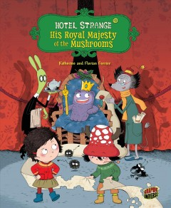 Hotel Strange. 3, His royal majesty of the mushrooms cover image