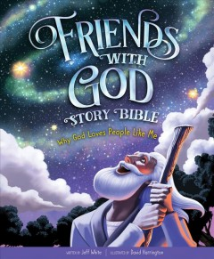 Friends with God story Bible : why God loves people like me cover image