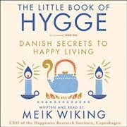 The little book of hygge Danish secrets to happy living cover image