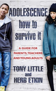 Adolescence - how to survive it : a guide for parents, teachers and young adults cover image