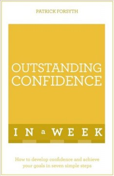 Teach yourself outstanding confidence in a week cover image
