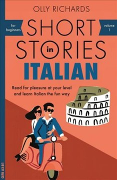 Short stories in Italian : read for pleasure at your level and learn Italian the fun way cover image
