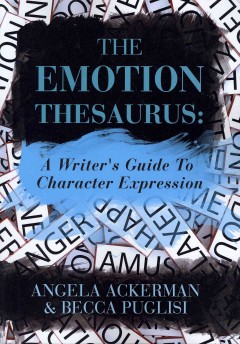 The emotion thesaurus : a writer's guide to character expression cover image