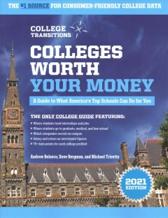 Colleges Worth Your Money : A Guide to What America's Top Schools Can Do for You cover image