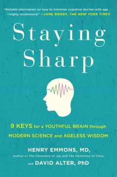 Staying sharp : 9 keys for a youthful brain through modern science and ageless wisdom cover image