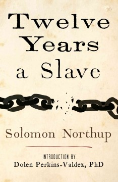 Twelve Years a Slave : Narrative of Solomon Northup, a Citizen of New-York, Kidnapped in Washington City in 1841, and Rescued in 1853 cover image