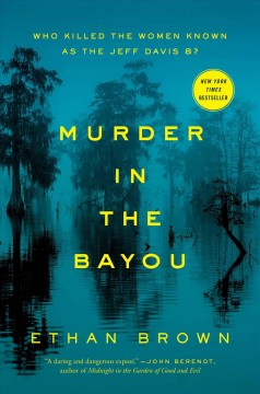 Murder in the Bayou : who killed the women known as the Jeff Davis 8? cover image