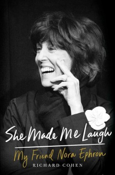 She made me laugh : my friend Nora Ephron cover image
