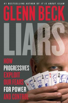 Liars : how progressives exploit our fears for power and control cover image