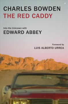 The red caddy : into the unknown with Edward Abbey cover image