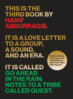 Go ahead in the rain : notes to A Tribe Called Quest cover image