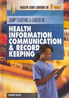 Jump-starting a career in health information, communication & record keeping cover image