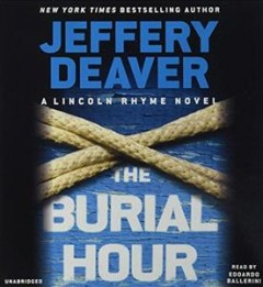 The burial hour ;  a Lincoln Rhyme novel cover image