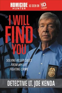 I will find you : solving killer cases from my life of fighting crime cover image