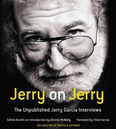 Jerry on Jerry the unpublished Jerry Garcia interviews cover image