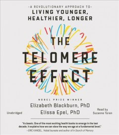 The telomere effect a revolutionary approach to living younger, healthier, longer cover image