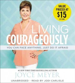 Living courageously you can face anything, just do it afraid cover image