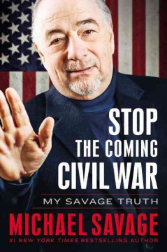 Stop the coming civil war my Savage truth cover image