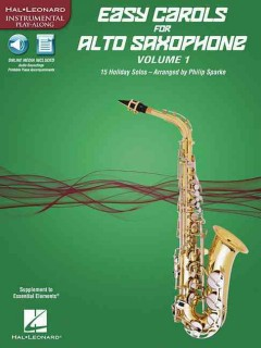 Easy carols for alto saxophone. Volume 1 15 holiday solos cover image