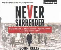 Never surrender Winston Churchill and Britain's decision to fight Nazi Germany in the fateful summer of 1940 cover image