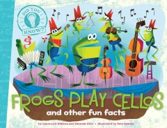 Frogs play cellos : and other fun facts cover image