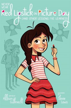 Never wear red lipstick on picture day (and other lessons I've learned) cover image